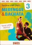 Tan��me s MF Dnes: Merengue and Bachata 3.- pap�r